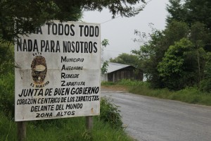 """""""Everything for everyone, nothing for us"""" -- a sign marks the autonomous Zona Zapatista."""