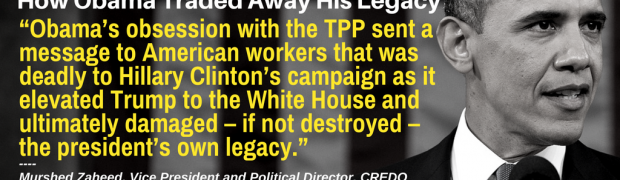 TPP: How Obama Traded Away His Legacy